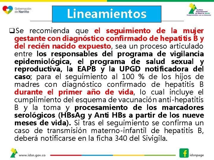 Lineamientos q. Se recomienda que el seguimiento de la mujer gestante con diagnóstico confirmado