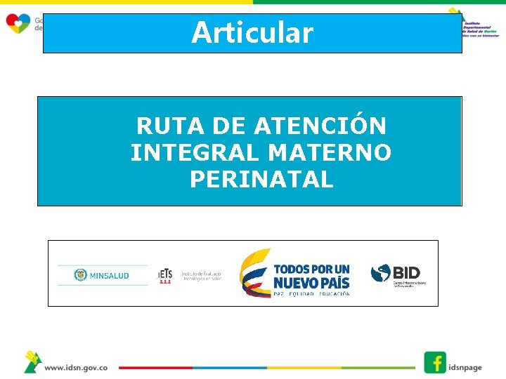 Articular RUTA DE ATENCIÓN INTEGRAL MATERNO PERINATAL