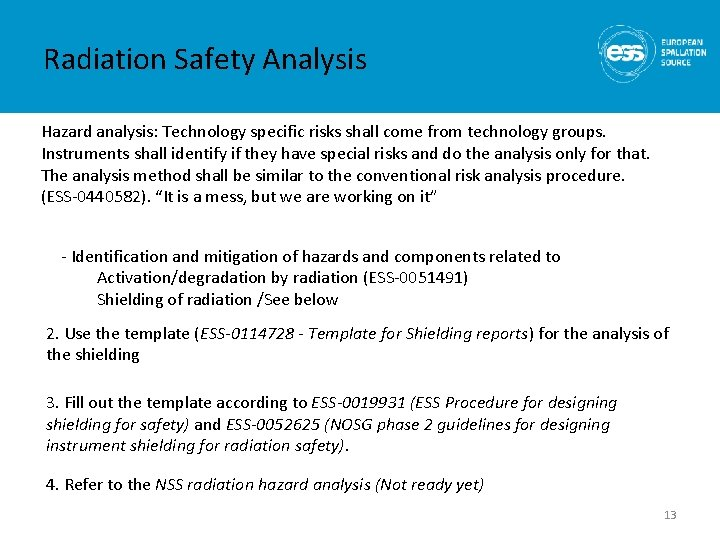 Radiation Safety Analysis Hazard analysis: Technology specific risks shall come from technology groups. Instruments