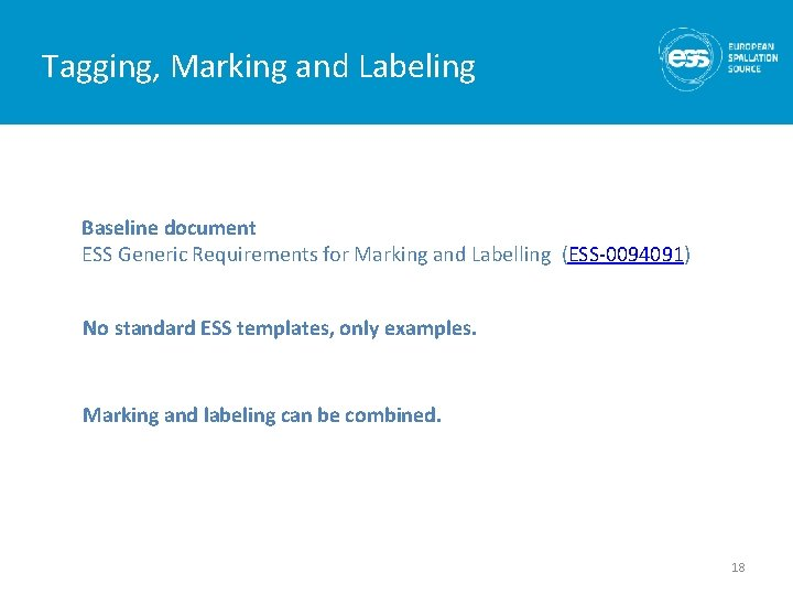 Tagging, Marking and Labeling Baseline document ESS Generic Requirements for Marking and Labelling (ESS-0094091)