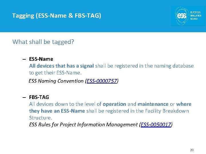 Tagging (ESS-Name & FBS-TAG) What shall be tagged? – ESS-Name All devices that has