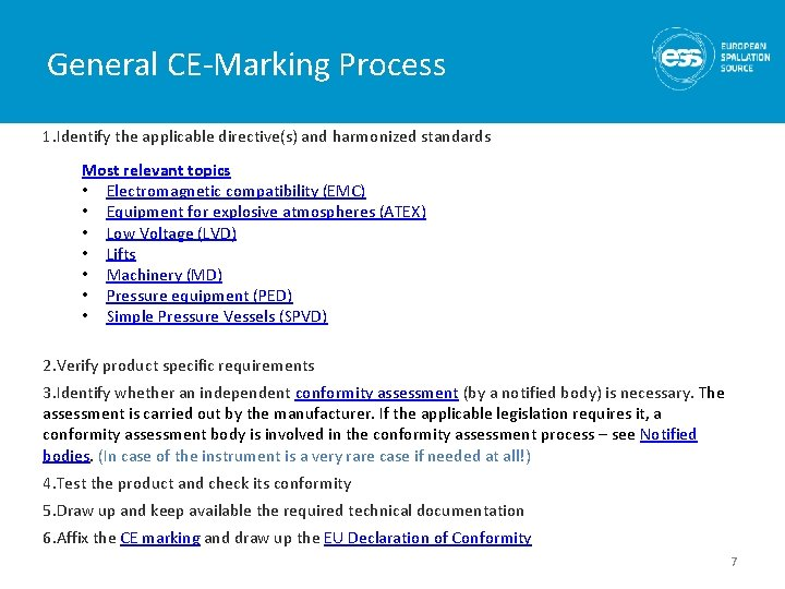 General CE-Marking Process 1. Identify the applicable directive(s) and harmonized standards Most relevant topics