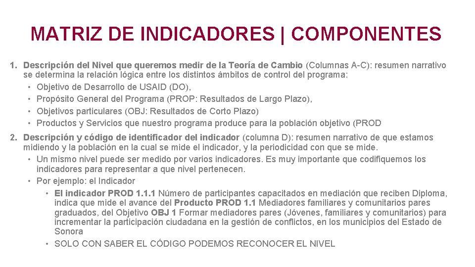 MATRIZ DE INDICADORES | COMPONENTES 1. Descripción del Nivel queremos medir de la Teoría