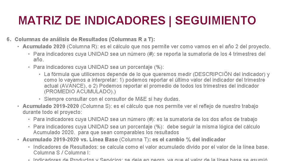 MATRIZ DE INDICADORES | SEGUIMIENTO 6. Columnas de análisis de Resultados (Columnas R a