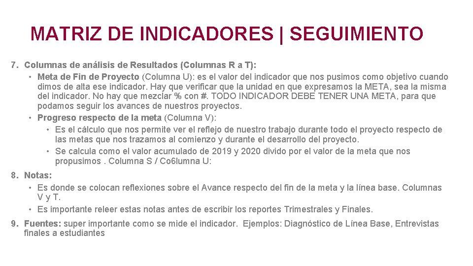 MATRIZ DE INDICADORES | SEGUIMIENTO 7. Columnas de análisis de Resultados (Columnas R a