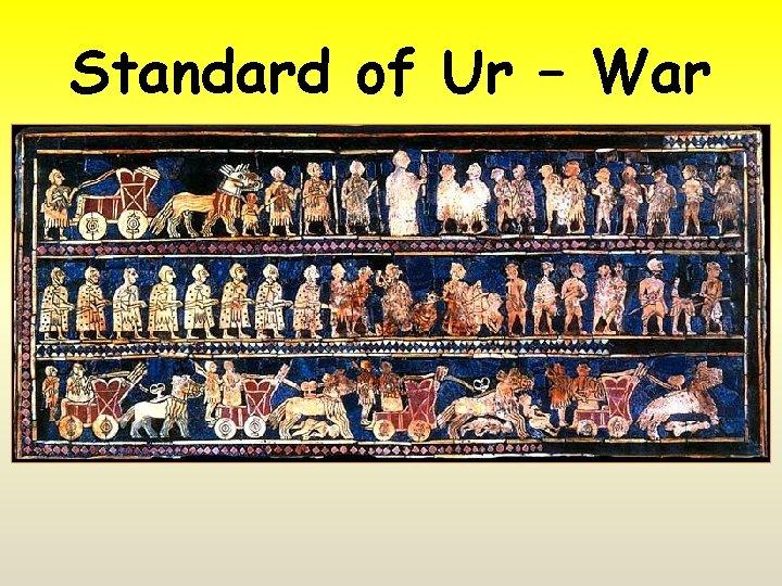 Standard of Ur – War