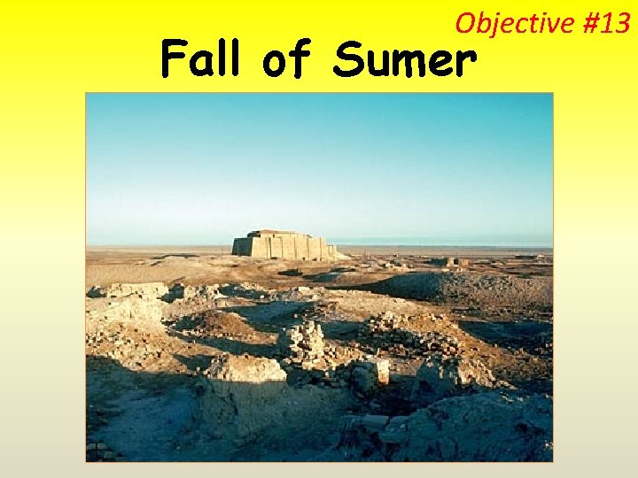 Objective #13 Fall of Sumer