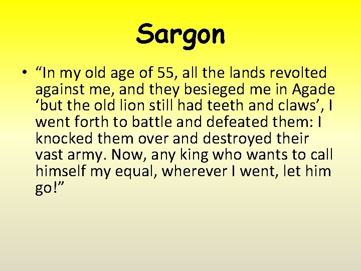 """Sargon • """"In my old age of 55, all the lands revolted against me,"""