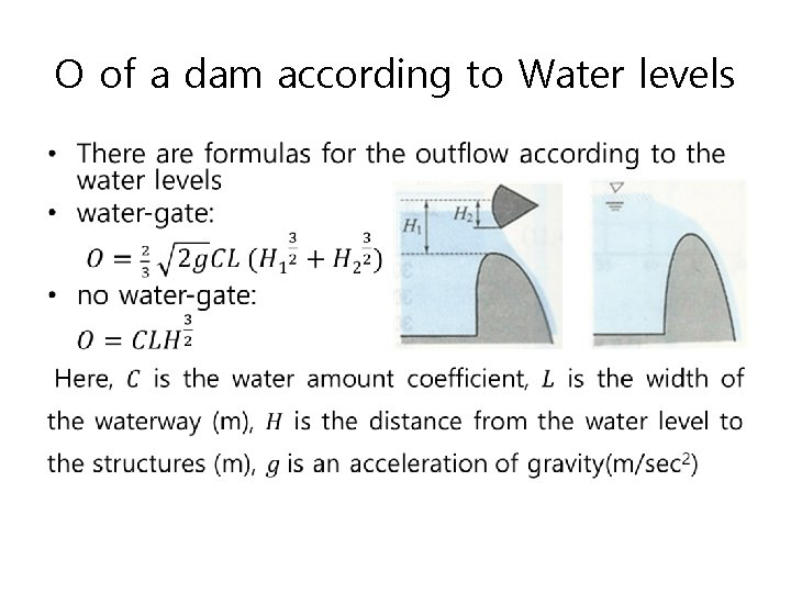 O of a dam according to Water levels •