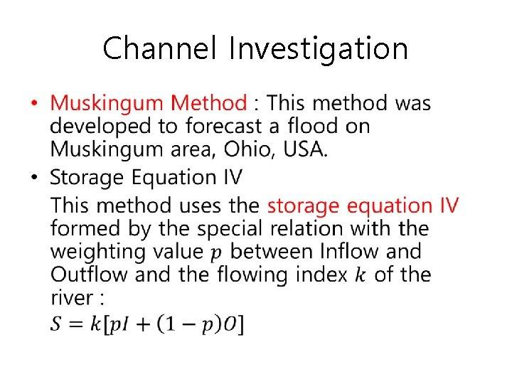 Channel Investigation •