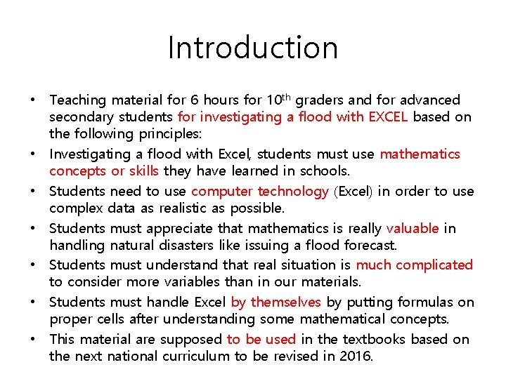 Introduction • Teaching material for 6 hours for 10 th graders and for advanced