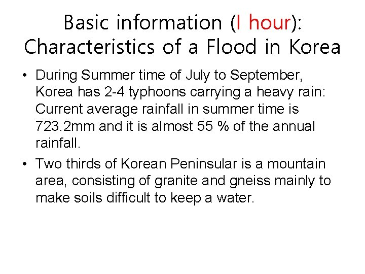 Basic information (I hour): Characteristics of a Flood in Korea • During Summer time