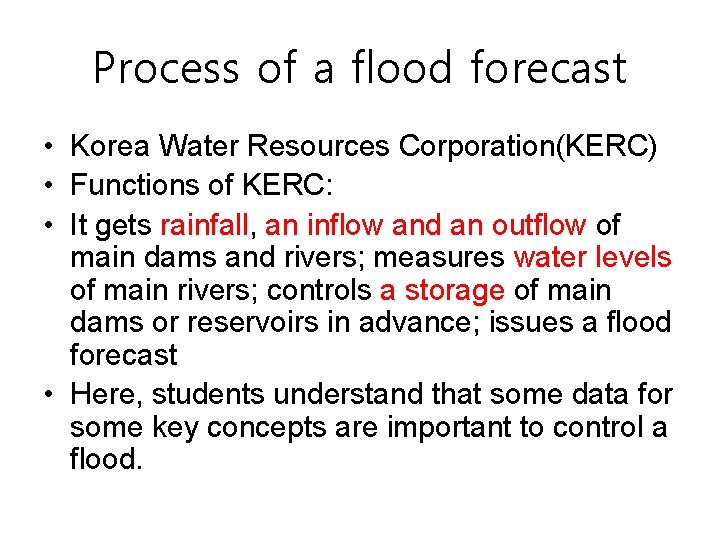Process of a flood forecast • Korea Water Resources Corporation(KERC) • Functions of KERC: