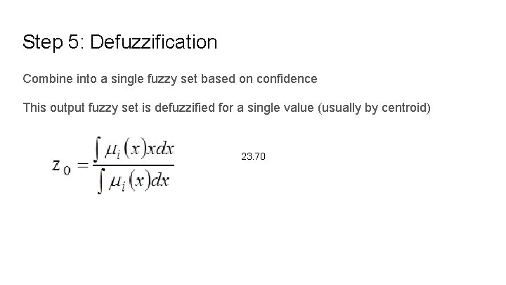 Step 5: Defuzzification Combine into a single fuzzy set based on confidence This output
