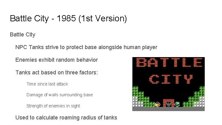 Battle City - 1985 (1 st Version) Battle City NPC Tanks strive to protect
