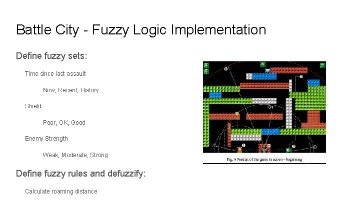 Battle City - Fuzzy Logic Implementation Define fuzzy sets: Time since last assault Now,