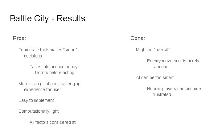 """Battle City - Results Pros: Cons: Teammate tank makes """"smart"""" decisions Takes into account"""