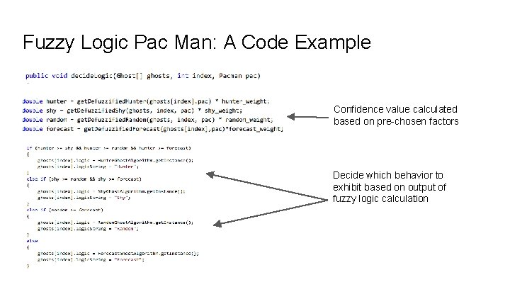 Fuzzy Logic Pac Man: A Code Example Confidence value calculated based on pre-chosen factors