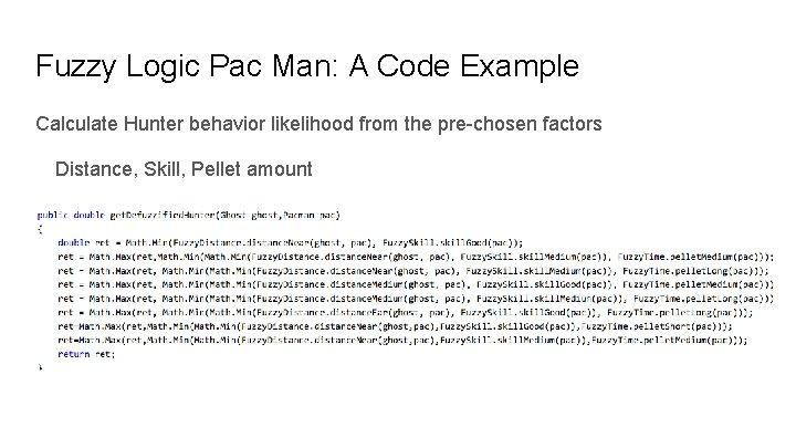 Fuzzy Logic Pac Man: A Code Example Calculate Hunter behavior likelihood from the pre-chosen