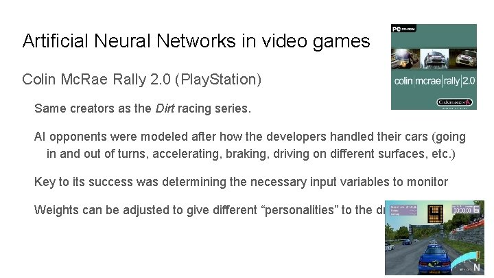 Artificial Neural Networks in video games Colin Mc. Rae Rally 2. 0 (Play. Station)
