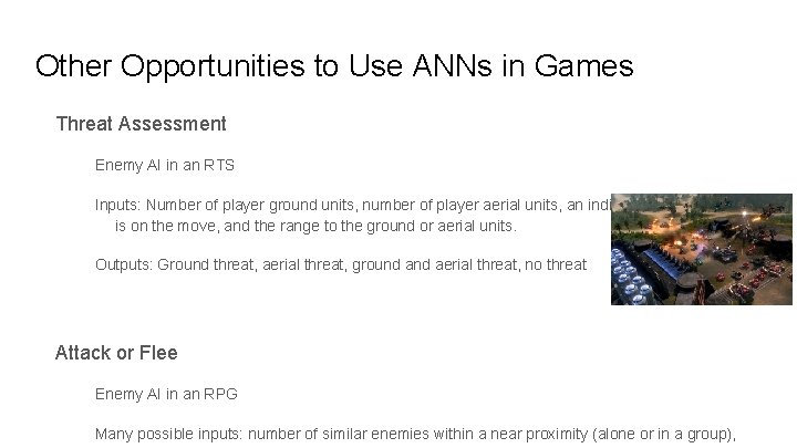 Other Opportunities to Use ANNs in Games Threat Assessment Enemy AI in an RTS