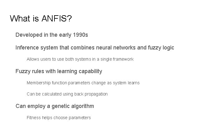 What is ANFIS? Developed in the early 1990 s Inference system that combines neural