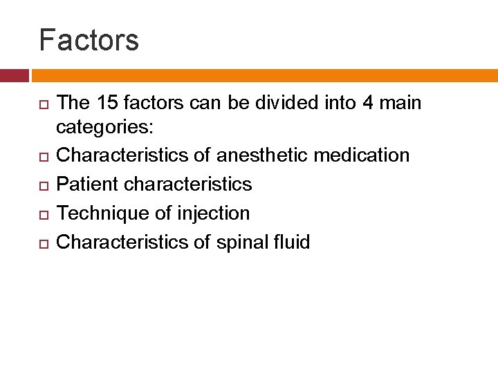 Factors The 15 factors can be divided into 4 main categories: Characteristics of anesthetic
