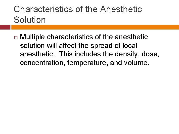 Characteristics of the Anesthetic Solution Multiple characteristics of the anesthetic solution will affect the