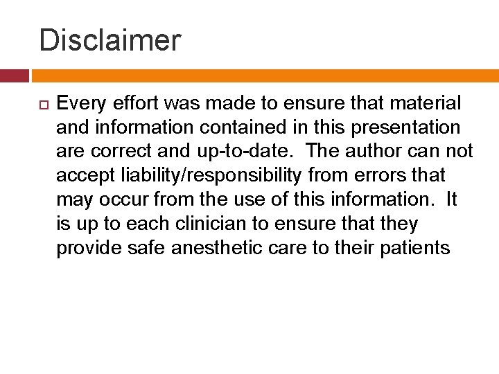 Disclaimer Every effort was made to ensure that material and information contained in this