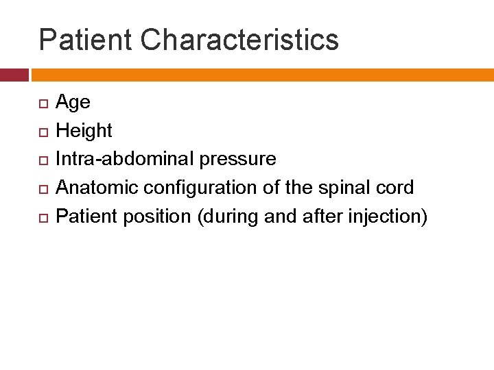 Patient Characteristics Age Height Intra-abdominal pressure Anatomic configuration of the spinal cord Patient position