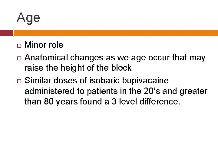Age Minor role Anatomical changes as we age occur that may raise the height