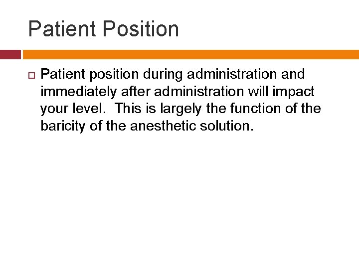 Patient Position Patient position during administration and immediately after administration will impact your level.