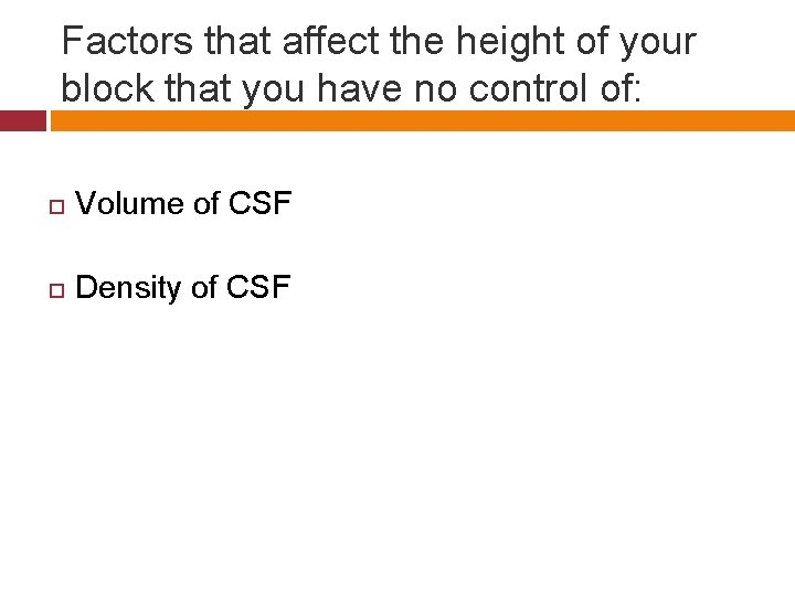 Factors that affect the height of your block that you have no control of: