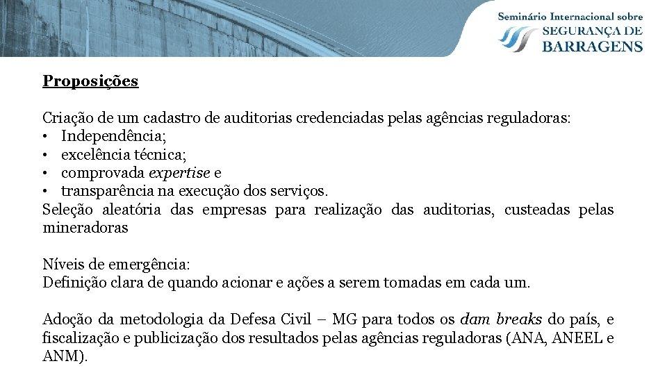 Proposições Criação de um cadastro de auditorias credenciadas pelas agências reguladoras: • Independência; •