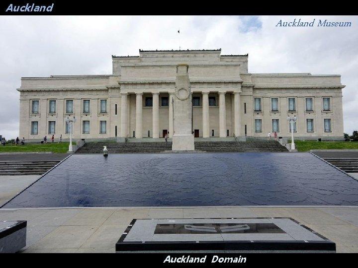 Auckland Museum Auckland Domain