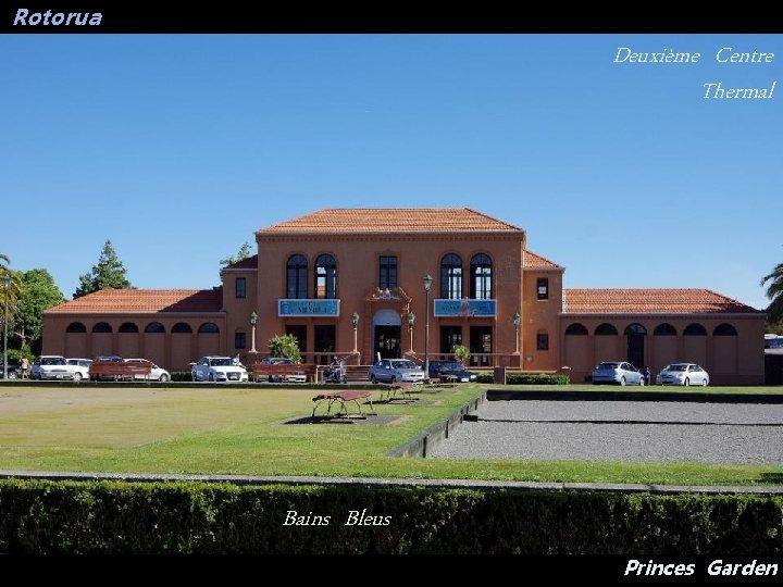Rotorua Deuxième Centre Thermal Bains Bleus Princes Garden