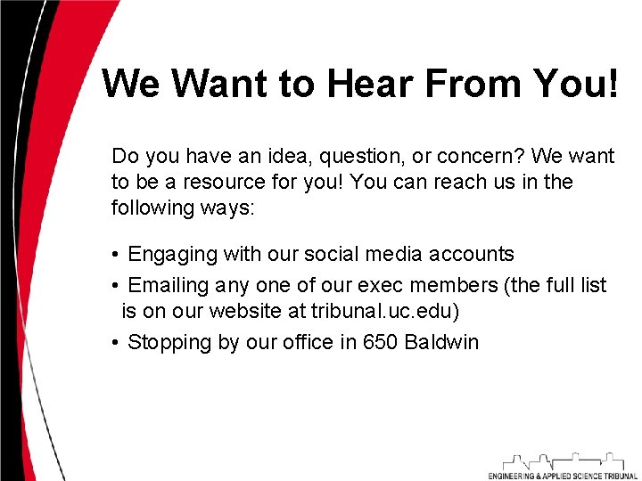 We Want to Hear From You! Do you have an idea, question, or concern?