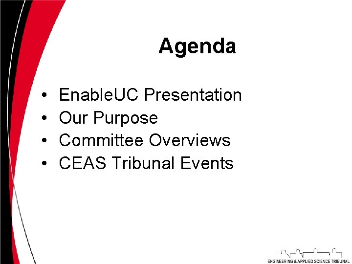 Agenda • • Enable. UC Presentation Our Purpose Committee Overviews CEAS Tribunal Events