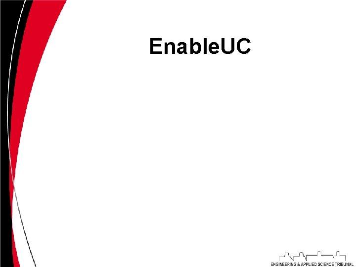 Enable. UC