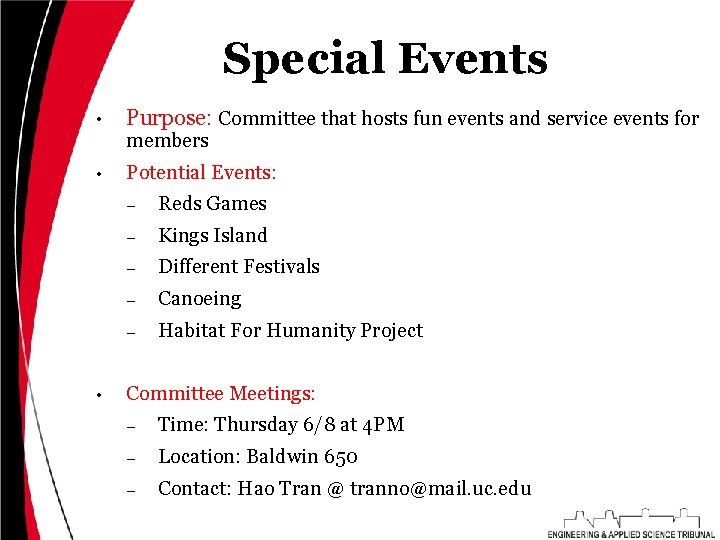 Special Events • Purpose: Committee that hosts fun events and service events for members