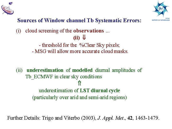 Sources of Window channel Tb Systematic Errors: (i) cloud screening of the observations. .