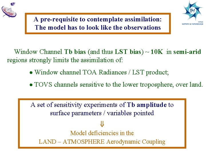 A pre-requisite to contemplate assimilation: The model has to look like the observations Window