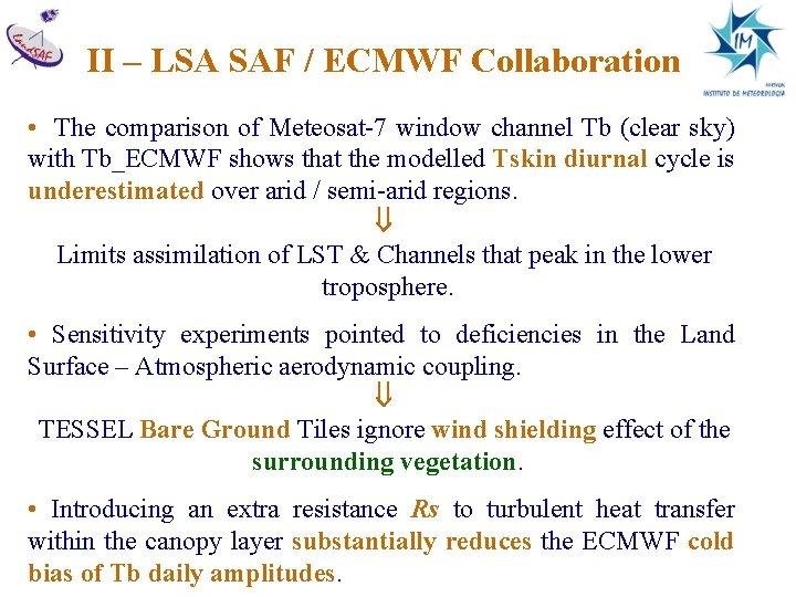 II – LSA SAF / ECMWF Collaboration • The comparison of Meteosat-7 window channel