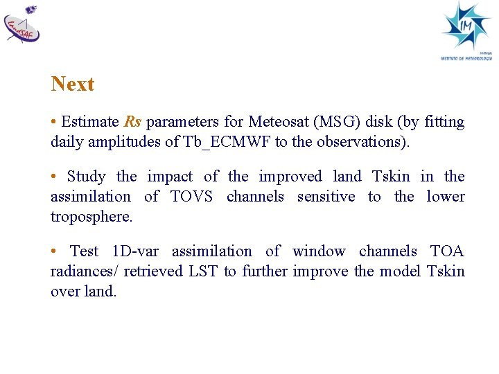 Next • Estimate Rs parameters for Meteosat (MSG) disk (by fitting daily amplitudes of