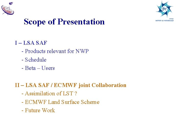 Scope of Presentation I – LSA SAF - Products relevant for NWP - Schedule