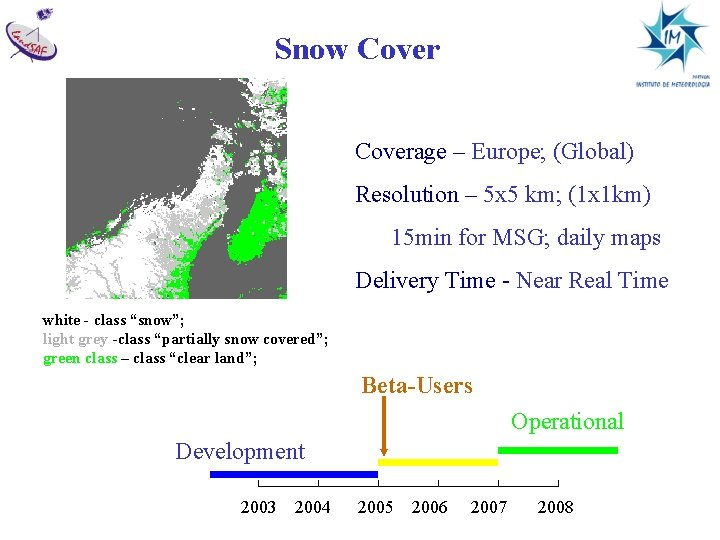 Snow Coverage – Europe; (Global) Resolution – 5 x 5 km; (1 x 1
