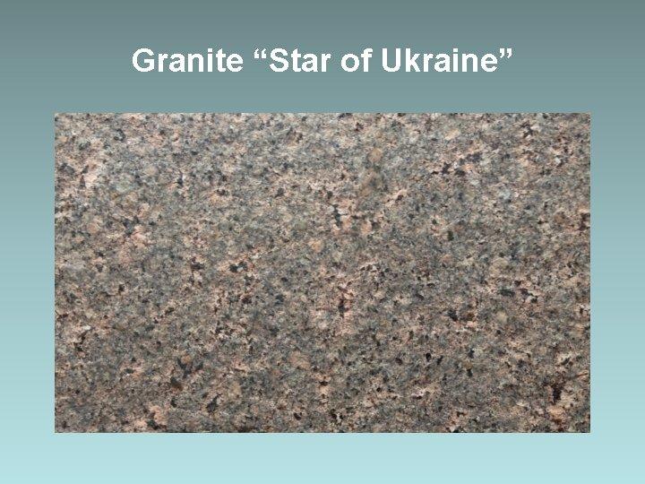 "Granite ""Star of Ukraine"""