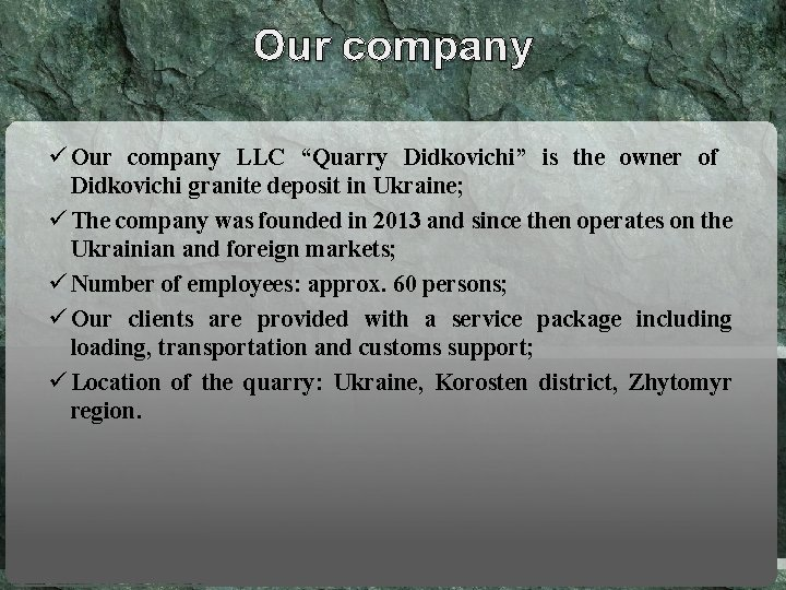 """Our company ü Our company LLC """"Quarry Didkovichi"""" is the owner of Didkovichi granite"""