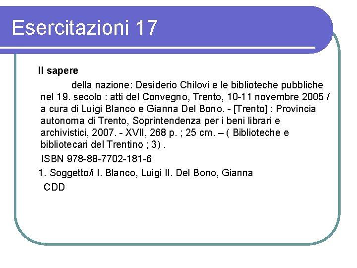 Esercitazioni 17 Il sapere della nazione: Desiderio Chilovi e le biblioteche pubbliche nel 19.