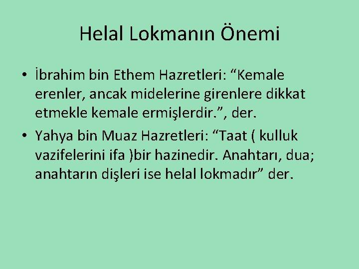 """Helal Lokmanın Önemi • İbrahim bin Ethem Hazretleri: """"Kemale erenler, ancak midelerine girenlere dikkat"""